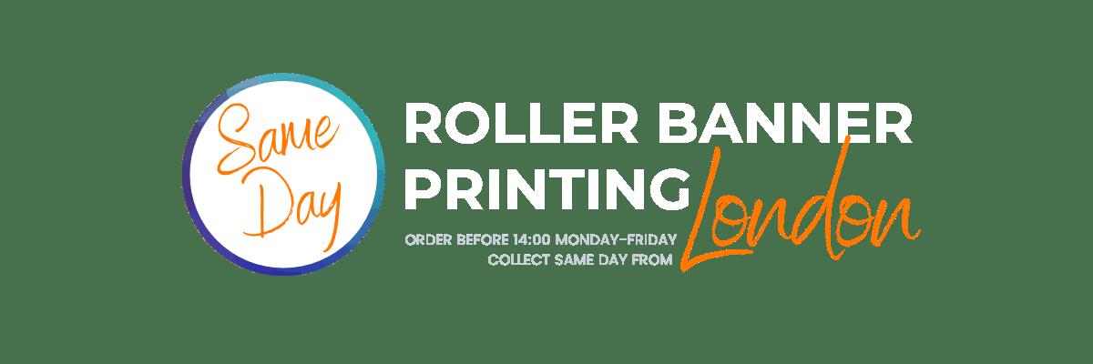 Express Same Day Roller Banner Printing London